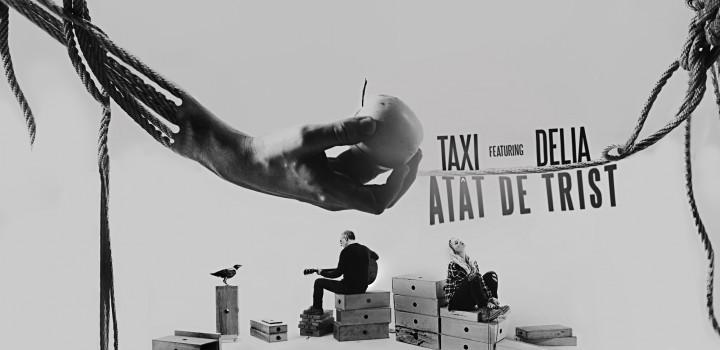taxi-feat-delia-atat-de-trist-720x415